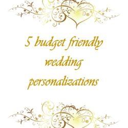 5 budget friendly wedding personalizations