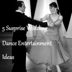 5 Surprise Wedding Dance Entertainment Ideas