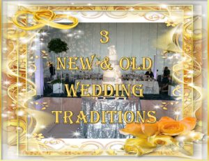 3 New & Old Wedding Traditions