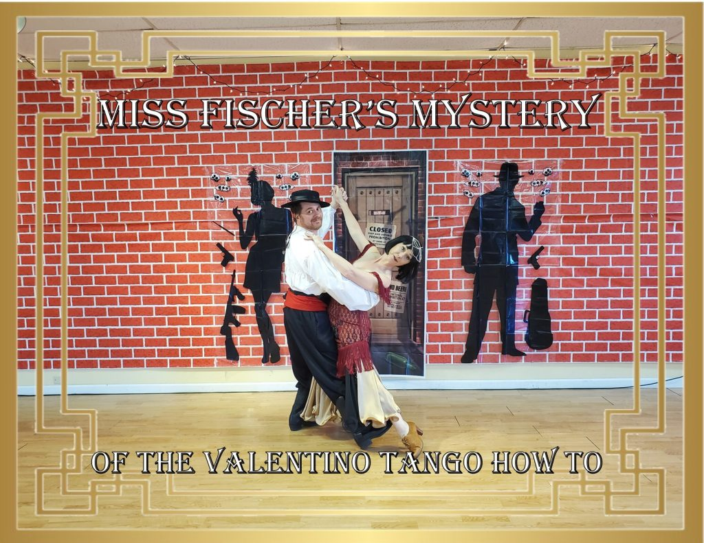 Miss Fischer's Mystery of the Valentino Tango How To.